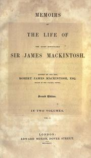 Cover of: Memoirs of the life of the Right Honourable Sir James Mackintosh