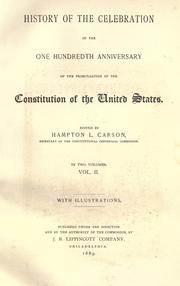 Cover of: History of the celebration of the one hundredth anniversary of the promulgation of the Constitution of the United States by Carson, Hampton L.
