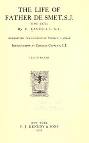 The life of Father de Smet, S.J. (1801-1873) by E. Laveille