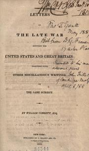Cover of: Letters on the late war between the United States and Great Britain: together with other miscellaneous writings, on the same subject.