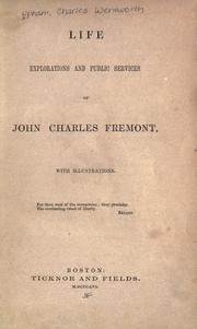 Cover of: Life, explorations and public services of John Charles Fremont
