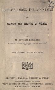 Cover of: Holidays among the mountains, or, Scenes and stories of Wales