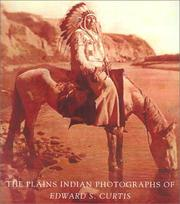 Cover of: The Plains Indian Photographs of Edward S. Curtis