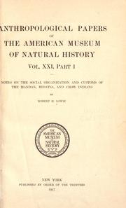 Cover of: Notes on the social organization and customs of the Mandan, Hidatsa, and Crow Indians