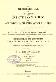 Cover of: Diccionario geográfico-historico de las Indias Occidentales o América: containing an entire translation of the Spanish work of Colonel Don Antonio de Alcedo, Captain of the Royal Spanish Guards, and member of the Royal Academy of History