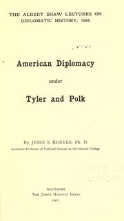 Cover of: American diplomacy under Tyler and Polk | Reeves, Jesse Siddall