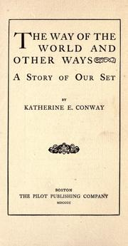 Cover of: way of the world and other ways | Katherine Eleanor Conway