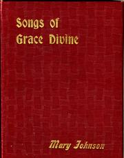 Cover of: Songs of grace divine | Mary Johnson