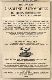 Cover of: modern gasoline automobile, its design, construction, maintenance and repair | Victor Wilfred PagГ©