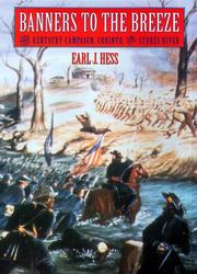 Cover of: Banners to the breeze: the Kentucky Campaign, Corinth, and Stones River