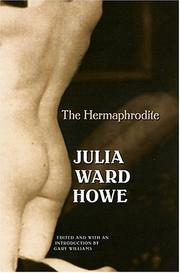 Cover of: The hermaphrodite / Julia Ward Howe ; edited and with an introduction by Gary Williams