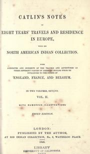 Cover of: Catlin's notes of eight years' travels and residence in Europe