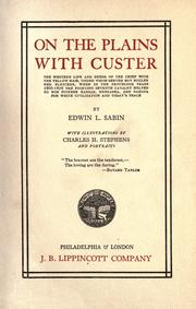 Cover of: On the plains with Custer: the western life and deeds of the chief with the yellow hair, under whom served boy bugler Ned Fletcher, when in the troublous years 1866-1876 the fighting Seventh cavalry helped to win pioneer Kansas, Nebraska, and Dakota for white civilization and today's peace
