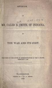 Cover of: Speech, of Mr. Caleb B. Smith, of Indiana, on the war and its cost | Caleb B. Smith