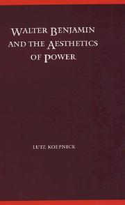 Cover of: Walter Benjamin and the aesthetics of power
