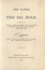 Cover of: The battle of the Big Hole: a history of General Gibbon's engagement with Nez Percés Indians in the Big Hole Valley, Montana, August 9th, 1877