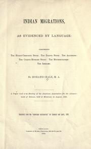 Cover of: Indian migrations, as evidenced by language: comprising the Huron-Cherokee stock, the Dakota stock, the Algonkins, the Chahta-Muskoki stock, the moundbuilders, the Iberians