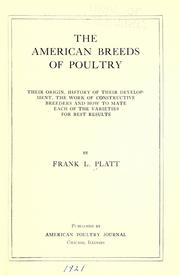 Cover of: The American breeds of poultry, their origin, history of their development