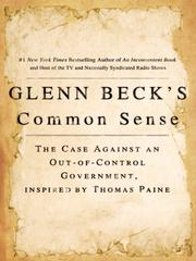 Cover of: Glenn Beck's common sense: the case against an out-of-control government, inspired by Thomas Paine