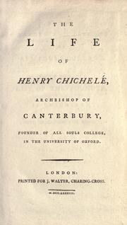 Cover of: life of Henry Chichelé, archbishop of Canterbury, founder of All Souls college, in the University of Oxford. | Oliph Leigh Spencer
