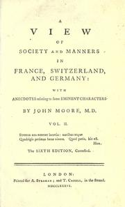A view of society and manners in France, Switzerland, and Germany by John Moore