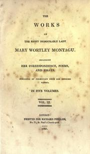Cover of: The works of the Right Honourable Lady Nary Wortley Montagu
