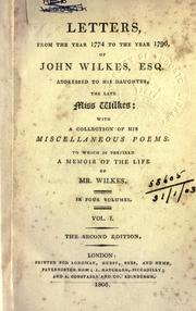 Cover of: Letters, from the year 1774 to the year 1796, addresses to his daughter, the late Miss Wilkes | Wilkes, John