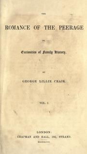 Cover of: The romance of the peerage, or Curiosities of family history