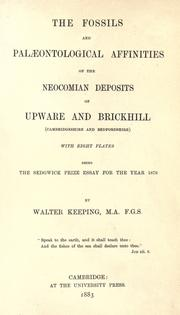 Cover of: fossils and palæontological affinities of the Neocomian deposits of Upware and Brickhill (Cambridgeshire and Bedfordshire) ... | Walter Keeping