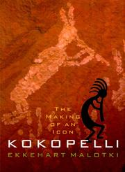 Cover of: Kokopelli | Ekkehart Malotki