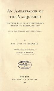 Cover of: An ambassador of the vanquished: Viscount Élie de Gontaut-Biron's mission to Berlin, 1871-1877, from his diaries and memoranda