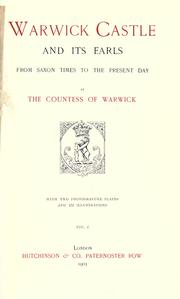 Cover of: Warwick castle and its earls, from Saxon times to the present day | Warwick, Frances Evelyn Maynard Greville Countess of