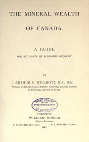 The mineral wealth of Canada by Willmott, Arthur B.