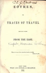 Cover of: Eōthen: or, Traces of travel brought home from the East