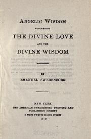 Cover of: Angelic wisdom concerning the divine love and the divine wisdom | Emanuel Swedenborg