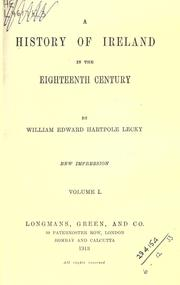 Cover of: A history of Ireland in the eighteenth century. by William Edward Hartpole Lecky