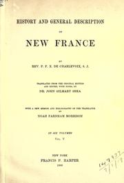 Cover of: History and general description of New France. | Pierre-François-Xavier de Charlevoix