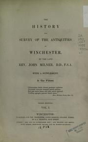 The history and survey of the antiquities of Winchester by Milner, John