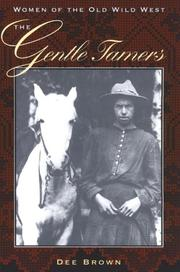 Cover of: The gentle tamers: Women of the Old Wild West