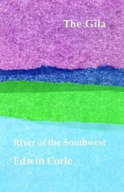 Cover of: The Gila River of the Southwest | E. Corle