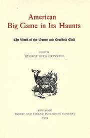 Cover of: American big game in its haunts | George Bird Grinnell