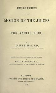 Cover of: Researches on the motion of the juices in the animal body