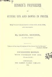 Cover of: Benners prophecies of future ups and downs in prices. | Samuel Benner