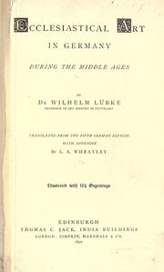 Ecclesiastical art in Germany during the middle ages by Wilhelm Lübke