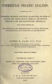Cover of: Commercial organic analysis: a treatise on the properties, proximate, analytical examination, modes of assaying the various organic chemicals and products employed in the arts, manufactures, medicine, with concise methods for the detection and determination of their impurities, adulterations, and products of decomposition