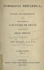 Cover of: Pomologia Britannica: or, Figures and descriptions of the most important varieties of fruit cultivated in Great Britain