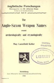 Cover of: Anglo-Saxon weapon names treated archæologically and etymologically | May Lansfield Keller