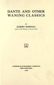 Dante and other waning classics by Albert Mordell