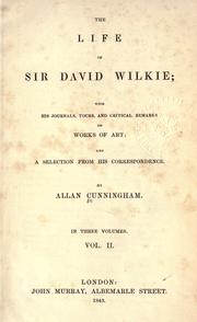 Cover of: The life of Sir David Wilkie: With his journals, tours, and critical remarks on works of art, and a selection from his correspondence.