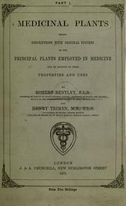 Cover of: Medicinal plants: being descriptions with original figures of the principal plants employed in medicine and an account of the characters, properties, and uses of their parts and products of medicinal value